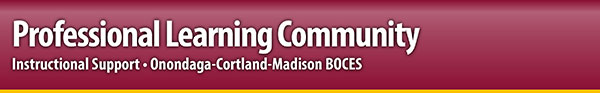 Professional Learning Community E-News from OCM BOCES Instructional Support