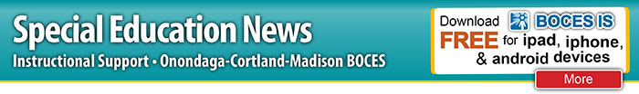 Special Education News from OCM BOCES Instructional Support